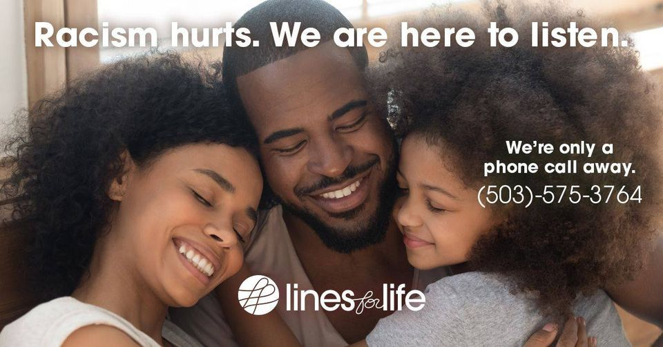 You are currently viewing 01 – Support Line – L4L Racial Equity Support Line – BIPOC Lived Experience @ 1-503-575-3764 or Toll Free – Lines for Life – Weekdays – 8:30am to 5:00pm PST