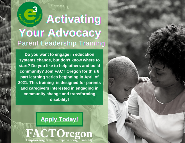 FACT Oregon -Activating Your Advocacy – Parent Leadership Training – Apply Now – Alternating Saturdays