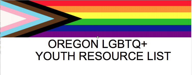 AM – All Month – OAPS – Oregon Alliance to Prevent Suicide – Oregon LGBTQ2SIA+ Youth Resource List