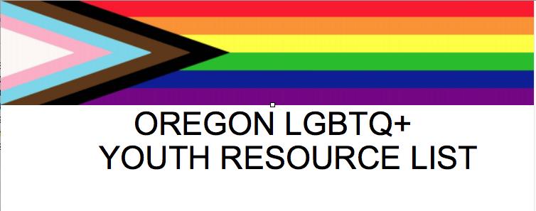 OAPS – Oregon Alliance to Prevent Suicide – Oregon LGBTQ+ Youth Resource List
